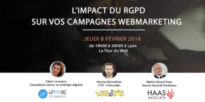 Invitation Impact du RGPD sur vos campagnes webmarketing, le 8 février 2018, avec UpMyBiz, Haas Avocats et Vaadata