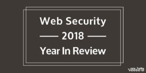 Web Security 2018 Year In Review