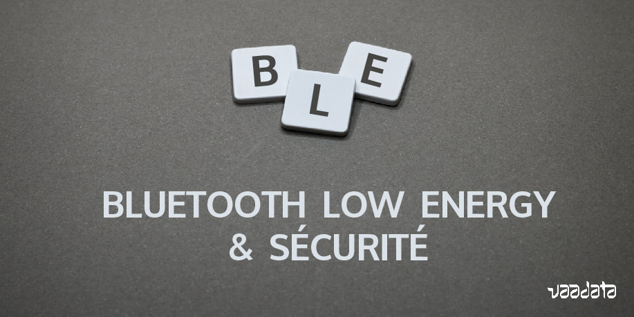 Bluetooth Low Energy et sécurité
