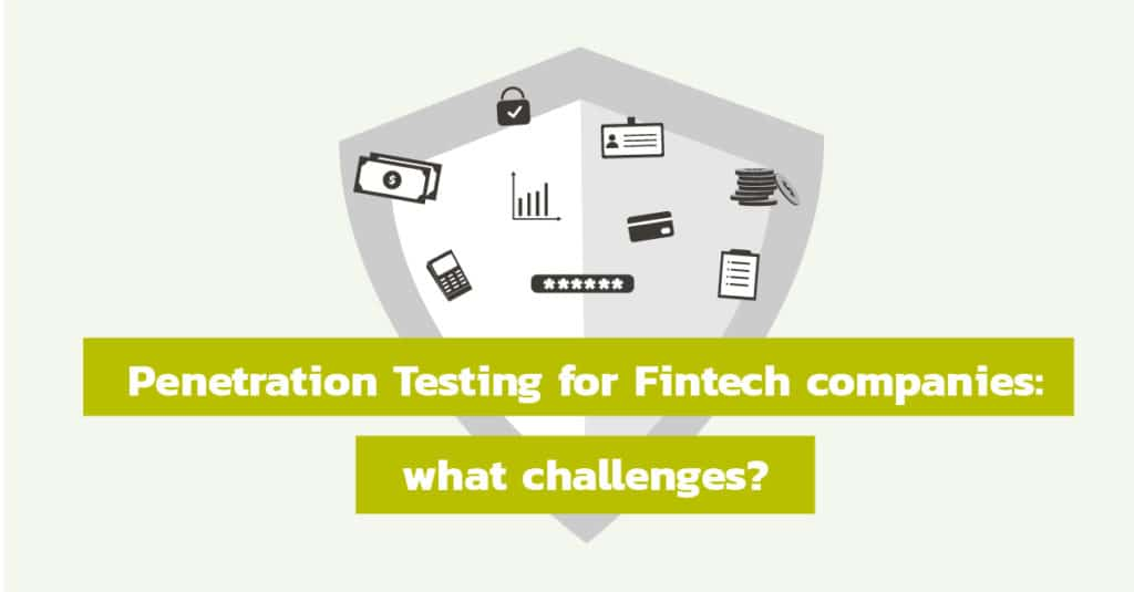 Penetration Testing for Fintech companies: what are the main challenges?
