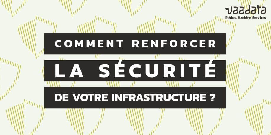 Comment renforcer la sécurité de votre infrastructure réseau pour contrer les attaques les plus courantes ?